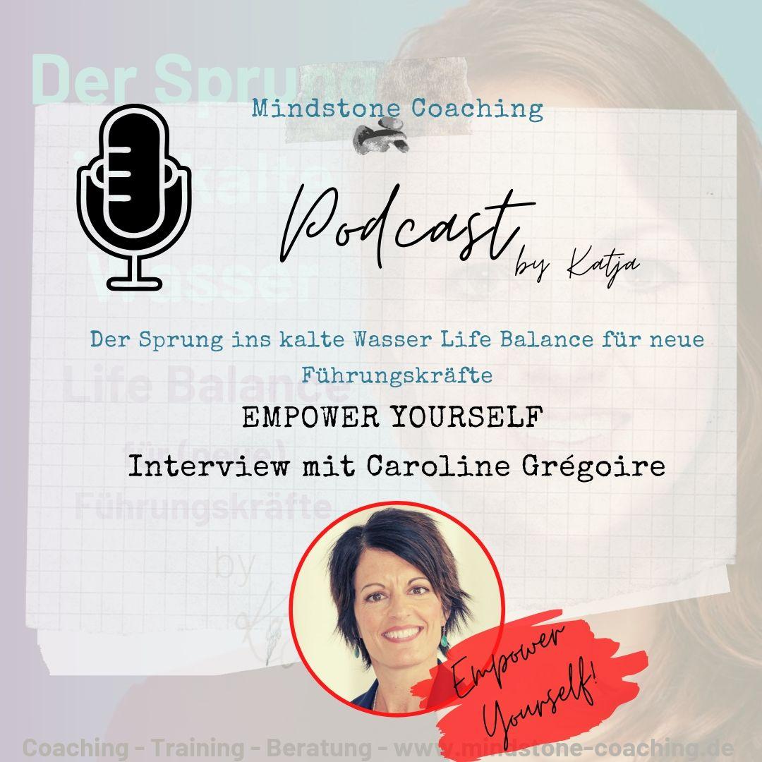 Neu als Führungskraft I EMPOWER YOURSELF I Interview mit Caroline Grégoire I Teil 1