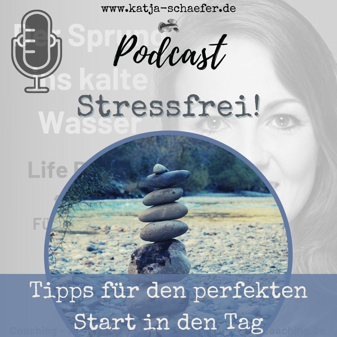 STRESSFREI! Tipps für Deinen guten Start in den Tag
