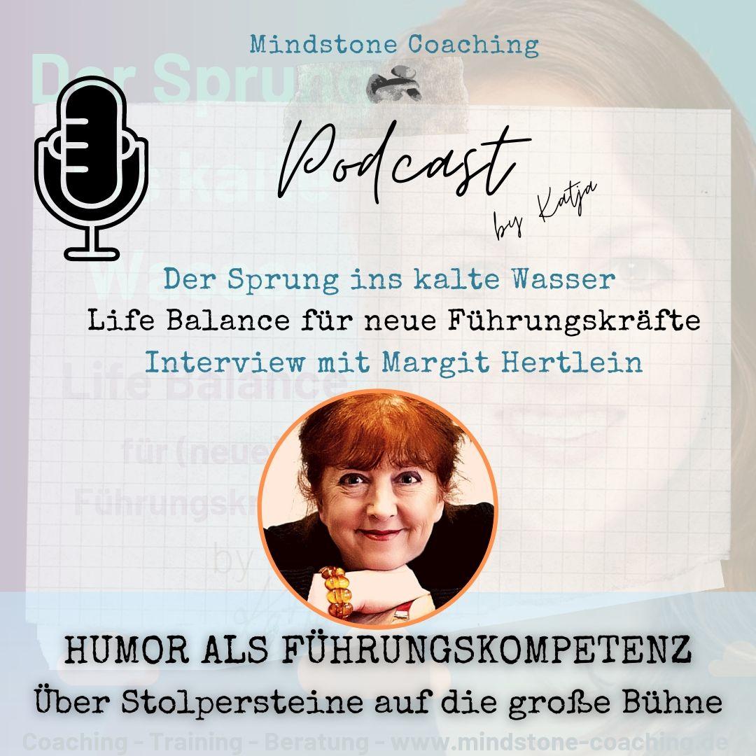 Neu als Führungskraft I HUMOR ALS FÜHRUNGSKOMPETENZ - ÜBER STOLPERSTEINE AUF DIE GROSSE BÜHNE I Interview mit Margit Hertlein